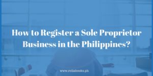 How to Register a Sole Proprietor Business in the Philippines