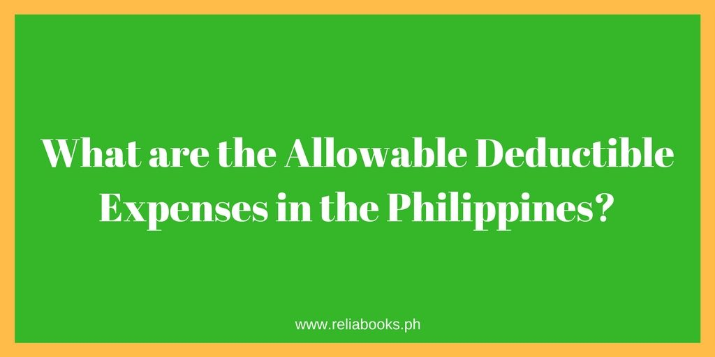 What are the Allowable Deductible Expenses in the Philippines?