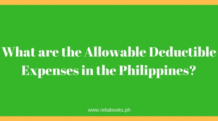 What are the Allowable Deductible Expenses in the Philippines