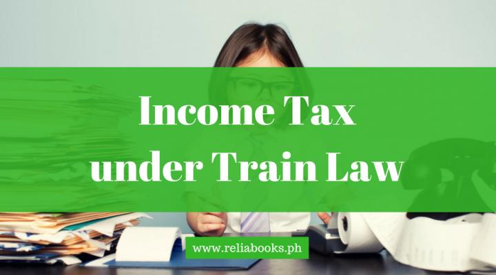 Income Tax Under Train Law
