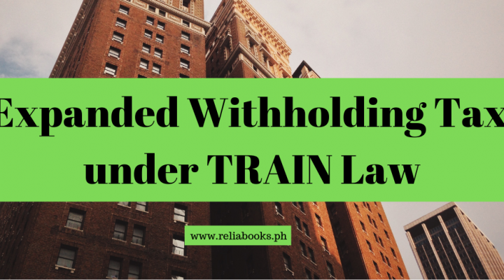 Expanded Withholding Tax Under TRAIN Law